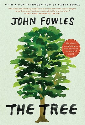 The Tree By Fowles, John/ Lopez, Barry (INT)